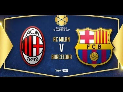 🔴 VER EN VIVO AC Milan vs FC Barcelona | International Champions Cup | 04/08/2018