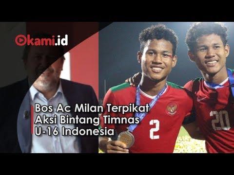 Bos Ac Milan Terpikat Aksi Bintang Timnas U 16 Indonesia