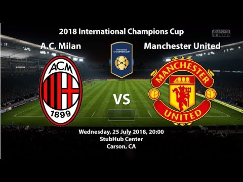 Milan 0 – 2 Manchester United | 2018 International Champions Cup | FIFA 18