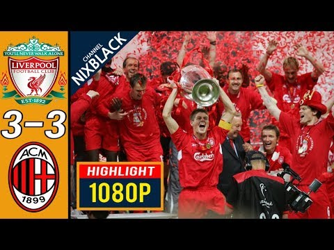 Liverpool 3-3 AC Milan 2005 Champions League Final All goals & Highlights FHD/1080P