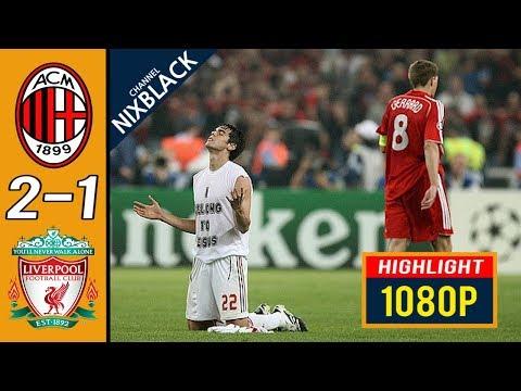 AC Milan 2-1 Liverpool 2007 Champions League Final All goals & Highlights FHD/1080P