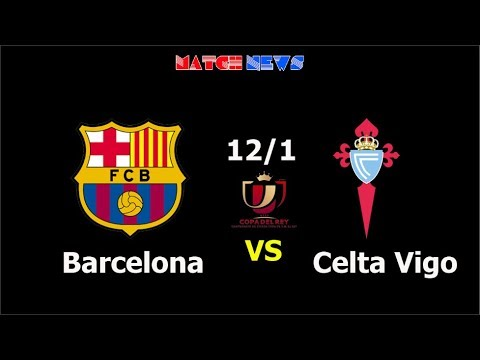 Barcelona vs Celta Vigo – Highlights [HD] – Predicted Lineup – 12/1/2018 | Match news