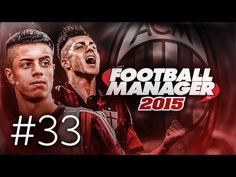 FOOTBALL MANAGER 2015 LET'S PLAY | A.C. Milan #33 | Inter and Juventus (3D GAMEPLAY)