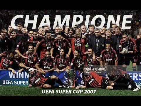AC MILAN 3 VS 1 SEVILLA – SUPER CUP FINAL 2007