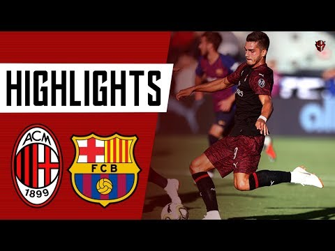 Highlights : AC Milan 1-0 FC Barcelone – ICC 2018