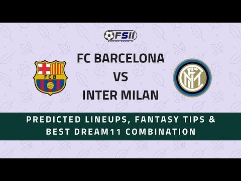 BAR vs INT | Barcelona vs Inter Milan | UCL: Best Dream11 Combination, Lineups & Tips