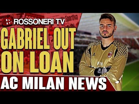 Gabriel Out On Loan | AC MILAN NEWS