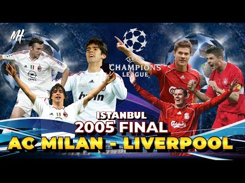 2005 AC MILAN – LIVERPOOL CHAMPIONS LEAGUE FINAL