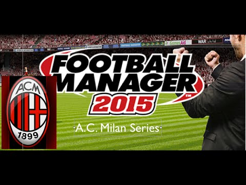 Football Manager 2015 A.C. Milan Episode 16 – Hanging In There (Torino)