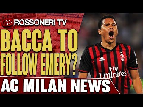 Bacca To Follow Emery?   AC Milan News   Rossoneri TV
