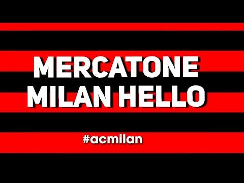 IL MERCATONE DI MILAN HELLO – #acmilan #calciomercato #transfert