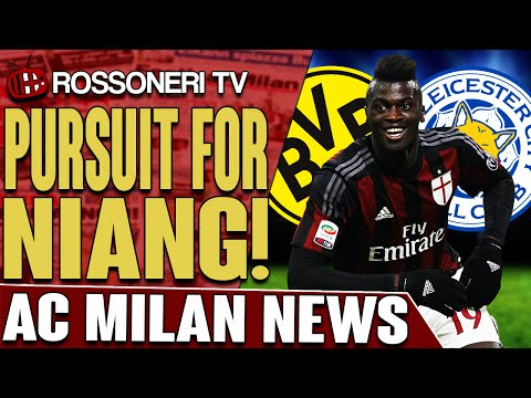 Pursuit For Niang! | AC Milan News | Rossoneri TV