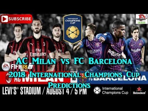 AC Milan vs FC Barcelona | 2018 International Champions Cup I Predictions FIFA 18