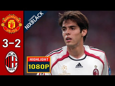 Manchester United 3-2 AC Milan 2007 Champions League All goals & Highlights FHD/1080P