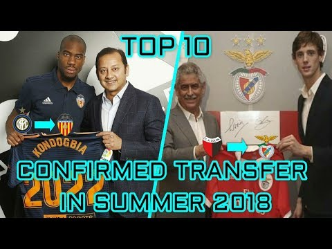 Confirmed Transfers In Summer 2018  Part 2