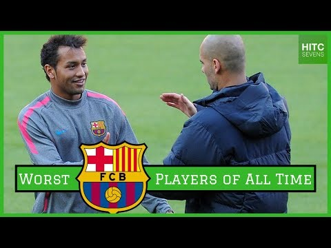 Seven WORST Barcelona Players of All Time | HITC Sevens